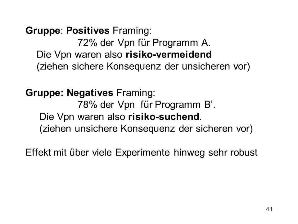 Gruppe: Positives Framing: 72% der Vpn für Programm A