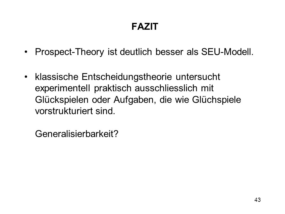 FAZIT Prospect-Theory ist deutlich besser als SEU-Modell.