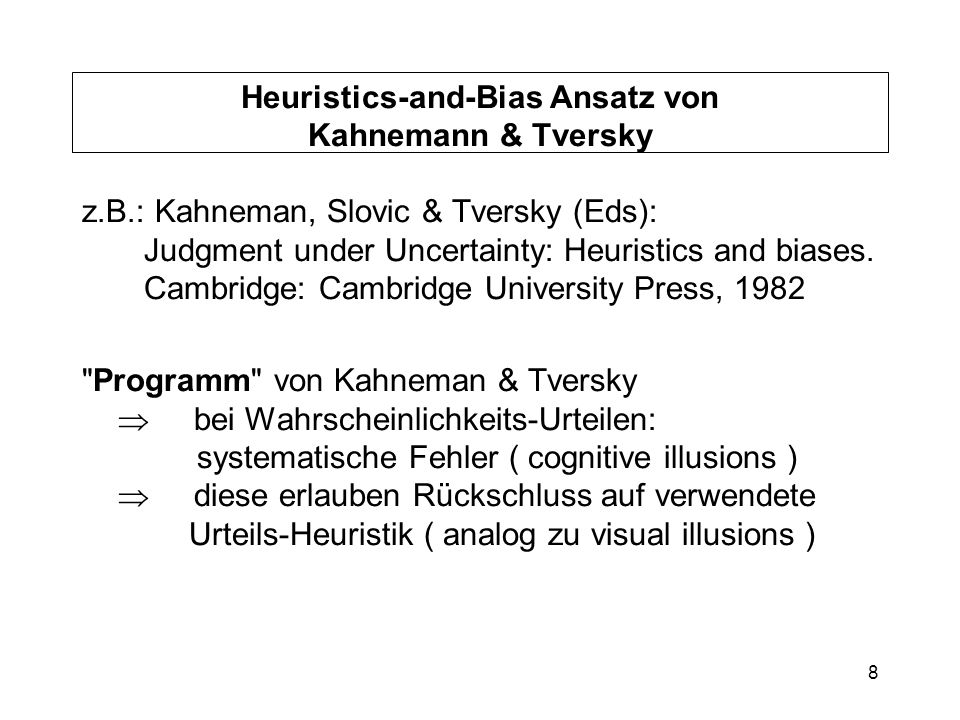 Heuristics-and-Bias Ansatz von Kahnemann & Tversky