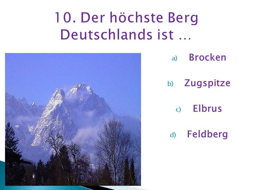 10. Der höchste Berg Deutschlands ist …