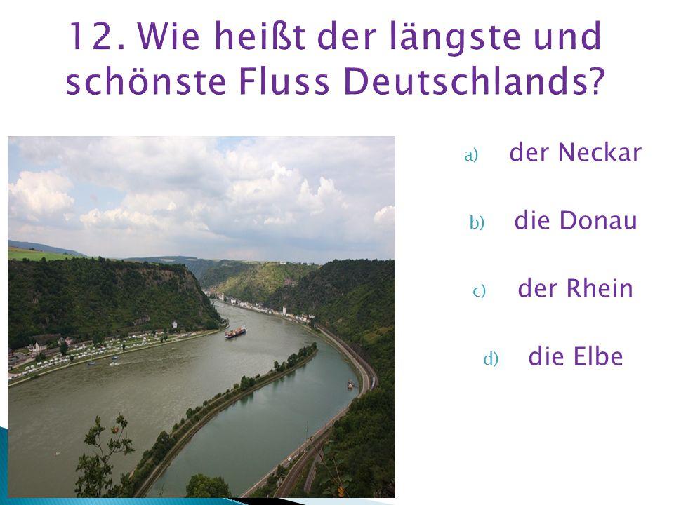 12. Wie heißt der längste und schönste Fluss Deutschlands