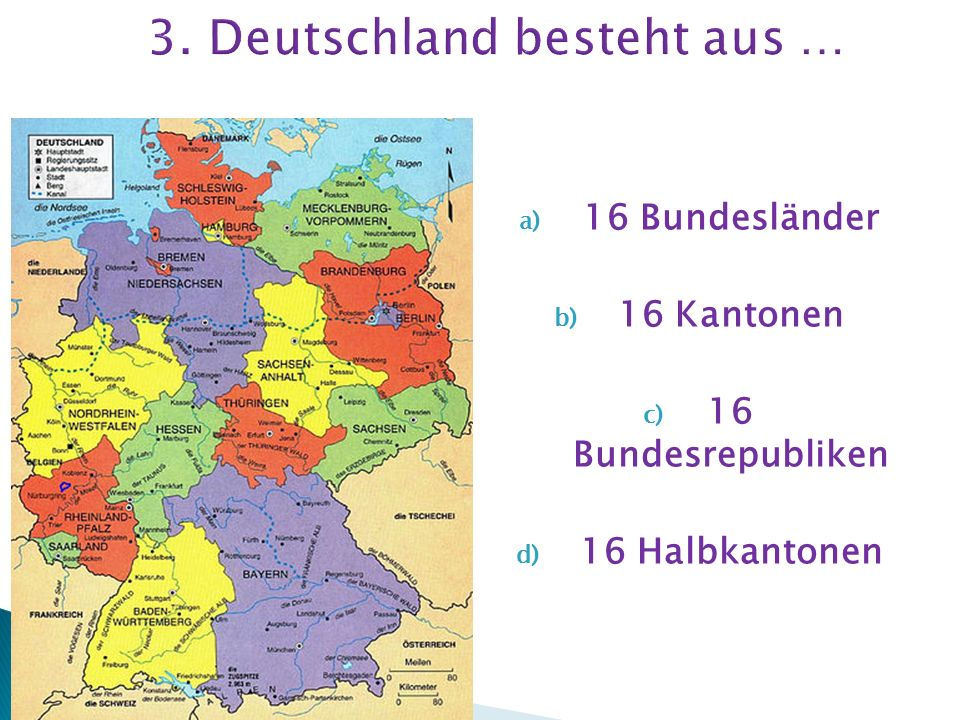 3. Deutschland besteht aus …