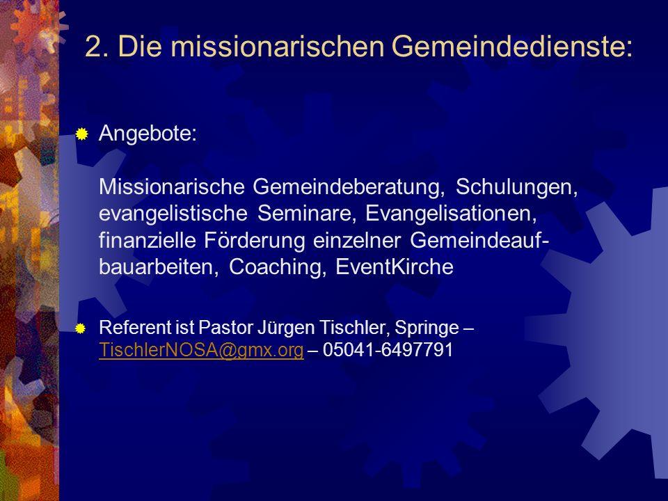2. Die missionarischen Gemeindedienste: