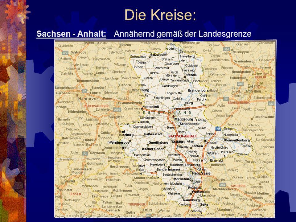 Die Kreise: Sachsen - Anhalt: Annähernd gemäß der Landesgrenze