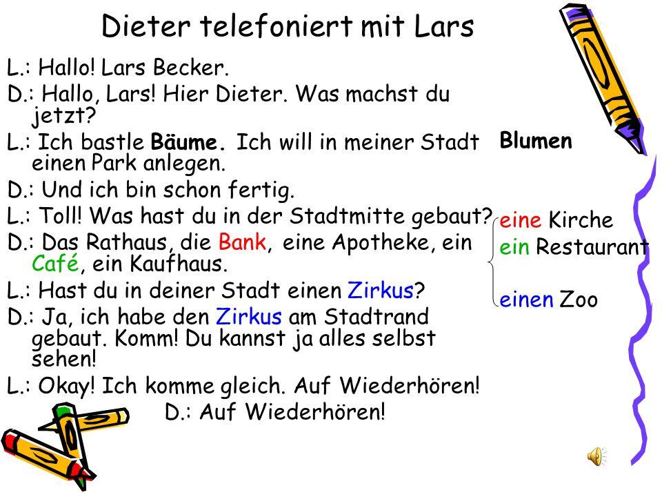 Dieter telefoniert mit Lars