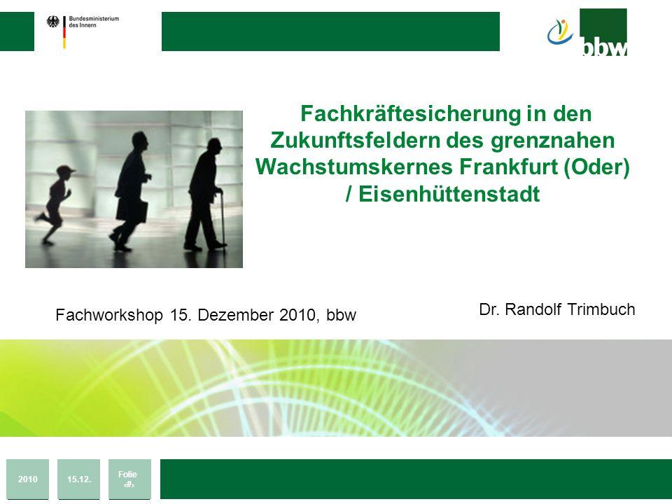 Fachkräftesicherung in den Zukunftsfeldern des grenznahen Wachstumskernes Frankfurt (Oder) / Eisenhüttenstadt