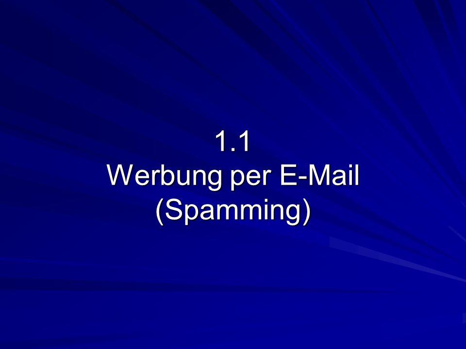 1.1 Werbung per E-Mail (Spamming)