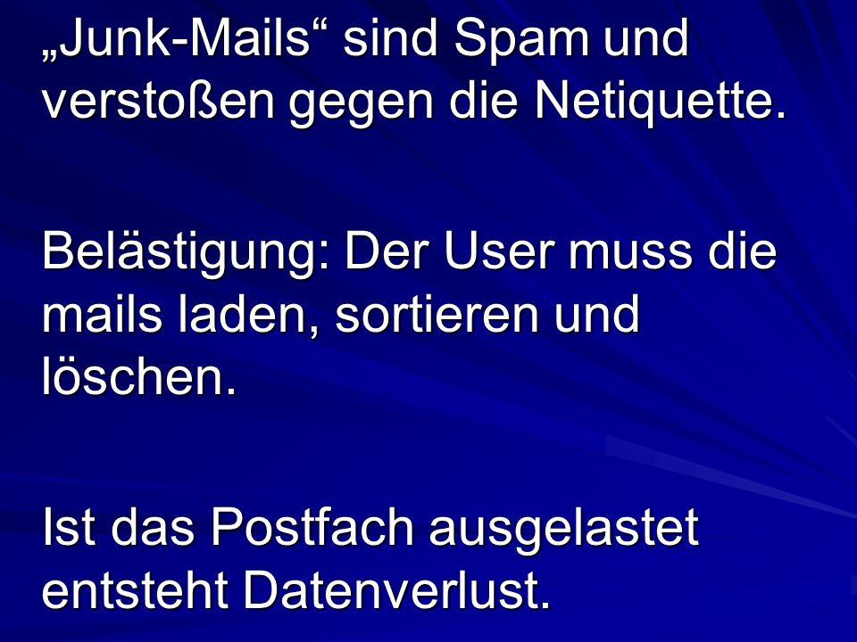 """""""Junk-Mails sind Spam und verstoßen gegen die Netiquette."""