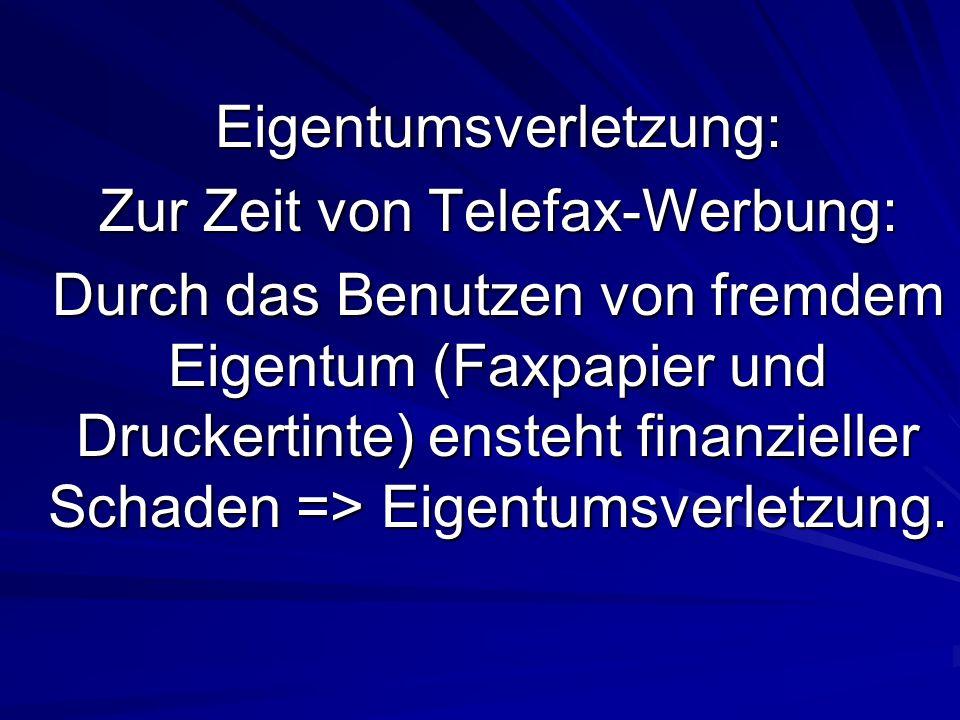 Eigentumsverletzung: Zur Zeit von Telefax-Werbung: