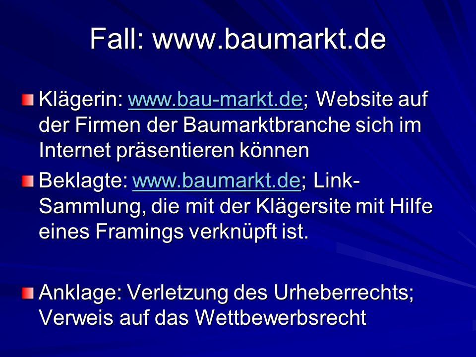 Fall: www.baumarkt.de Klägerin: www.bau-markt.de; Website auf der Firmen der Baumarktbranche sich im Internet präsentieren können.