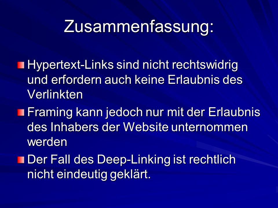 Zusammenfassung: Hypertext-Links sind nicht rechtswidrig und erfordern auch keine Erlaubnis des Verlinkten.