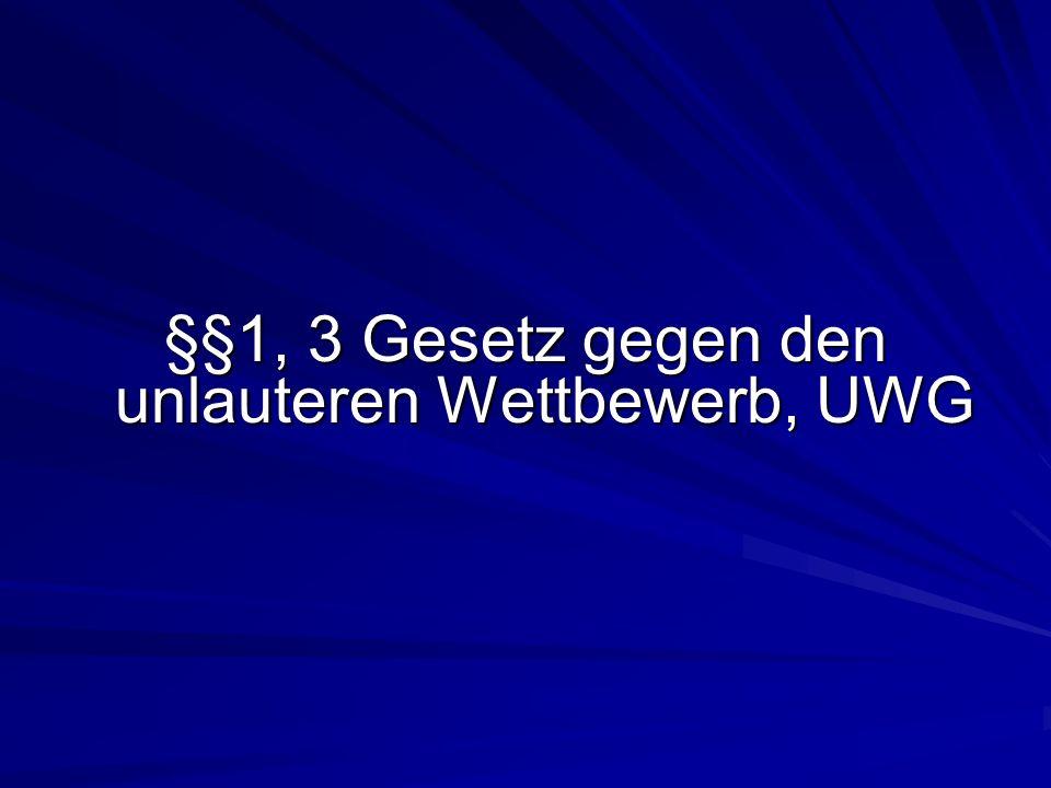 §§1, 3 Gesetz gegen den unlauteren Wettbewerb, UWG