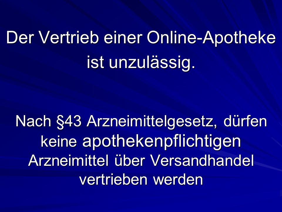 Der Vertrieb einer Online-Apotheke ist unzulässig.
