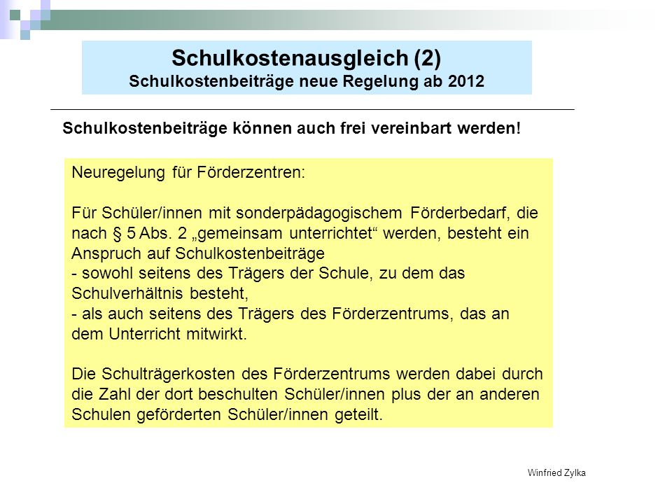 Schulkostenausgleich (2) Schulkostenbeiträge neue Regelung ab 2012