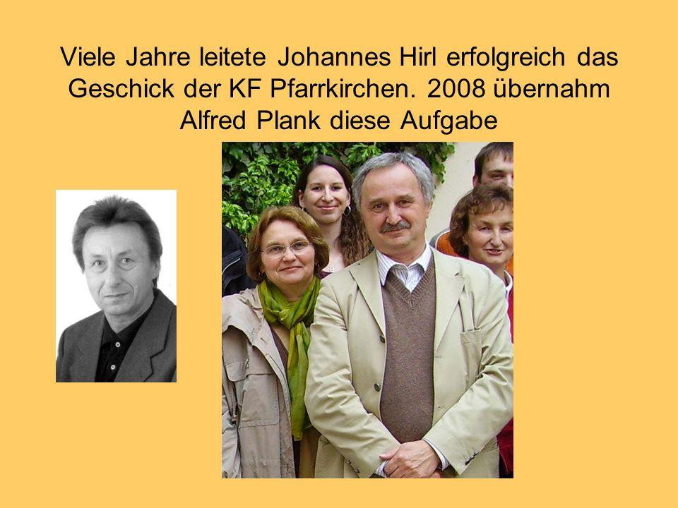 Viele Jahre leitete Johannes Hirl erfolgreich das Geschick der KF Pfarrkirchen.