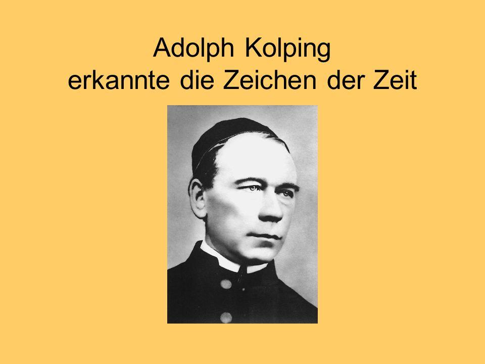 Adolph Kolping erkannte die Zeichen der Zeit