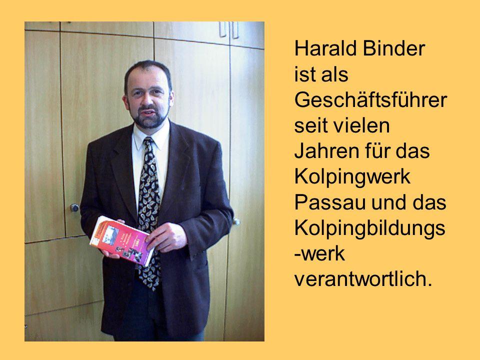 Harald Binder ist als Geschäftsführer seit vielen Jahren für das Kolpingwerk Passau und das Kolpingbildungs-werk verantwortlich.