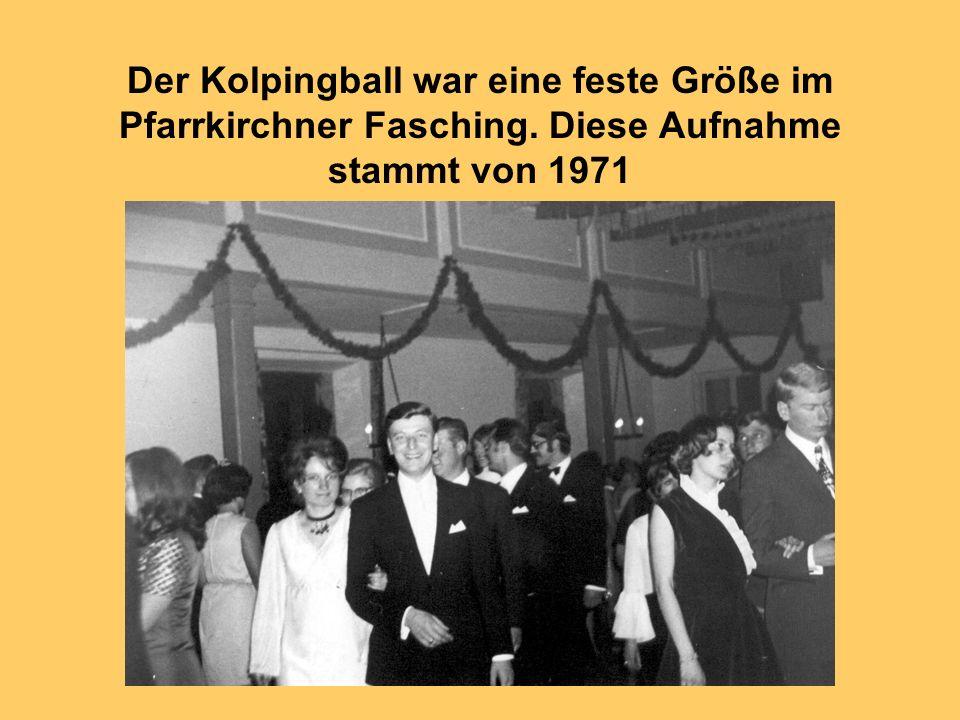 Der Kolpingball war eine feste Größe im Pfarrkirchner Fasching