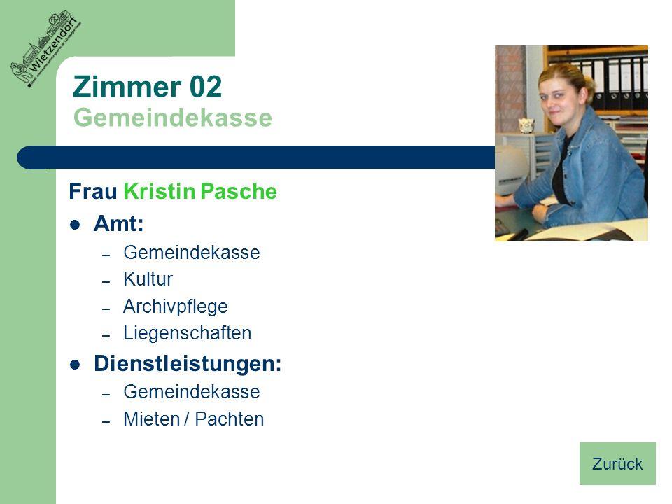 Zimmer 02 Gemeindekasse Frau Kristin Pasche Amt: Dienstleistungen: