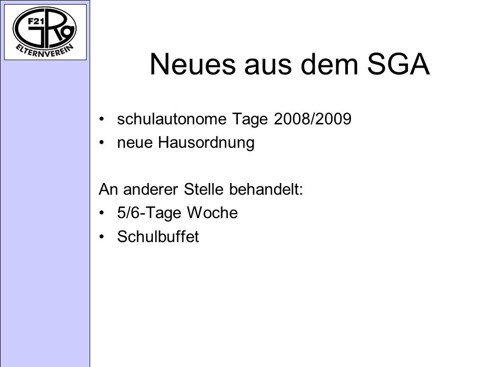 Neues aus dem SGA schulautonome Tage 2008/2009 neue Hausordnung
