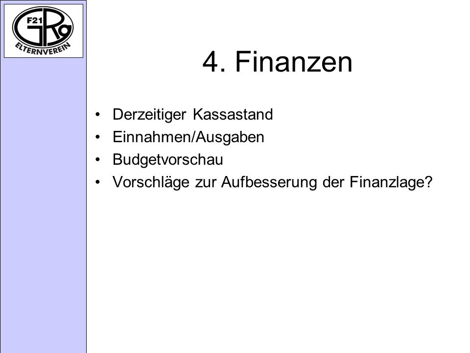 4. Finanzen Derzeitiger Kassastand Einnahmen/Ausgaben Budgetvorschau