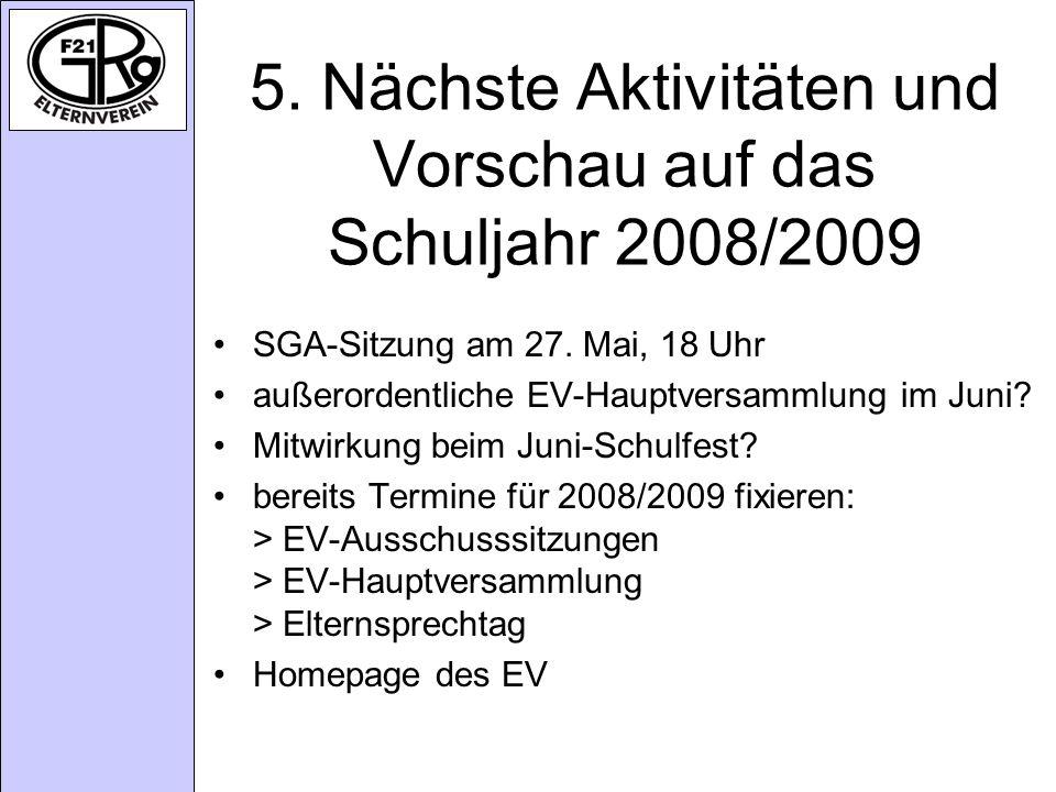 5. Nächste Aktivitäten und Vorschau auf das Schuljahr 2008/2009