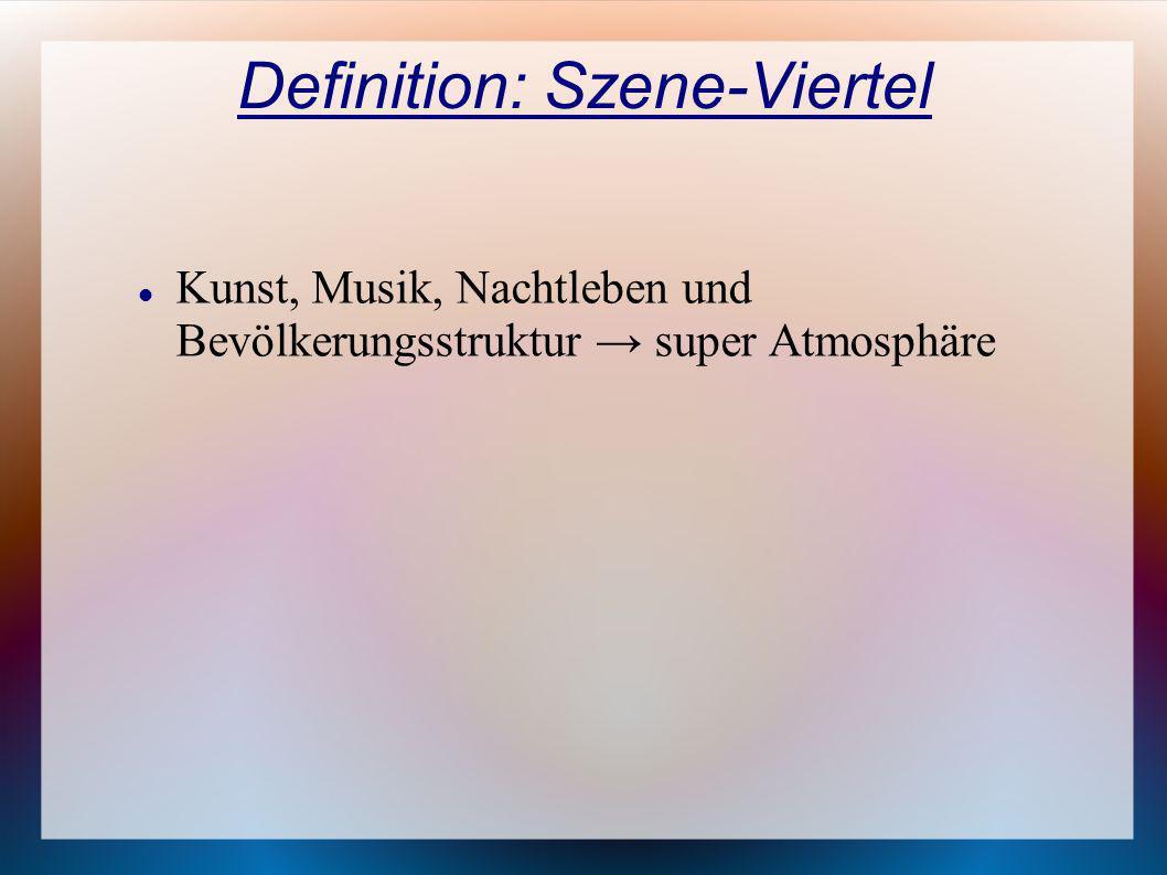 Definition: Szene-Viertel