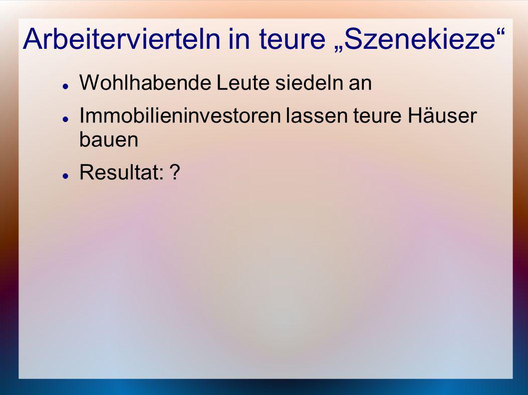 "Arbeitervierteln in teure ""Szenekieze"