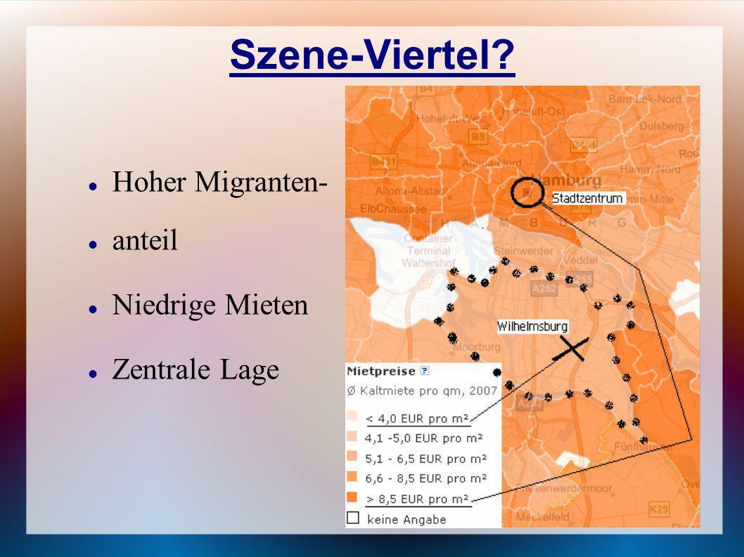Szene-Viertel Hoher Migranten- anteil Niedrige Mieten Zentrale Lage