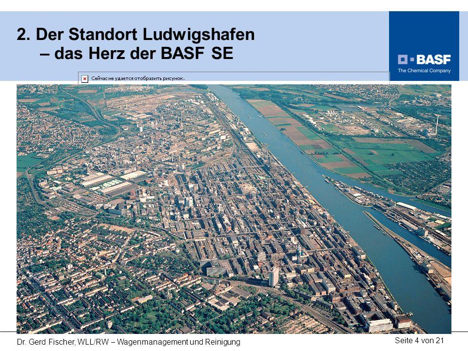 2. Der Standort Ludwigshafen – das Herz der BASF SE