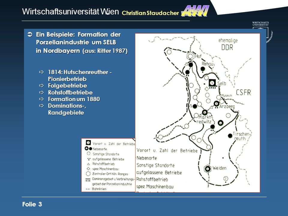 AWIR. Christian Staudacher. Ein Beispiele: Formation der Porzellanindustrie um SELB in Nordbayern (aus: Ritter 1987)