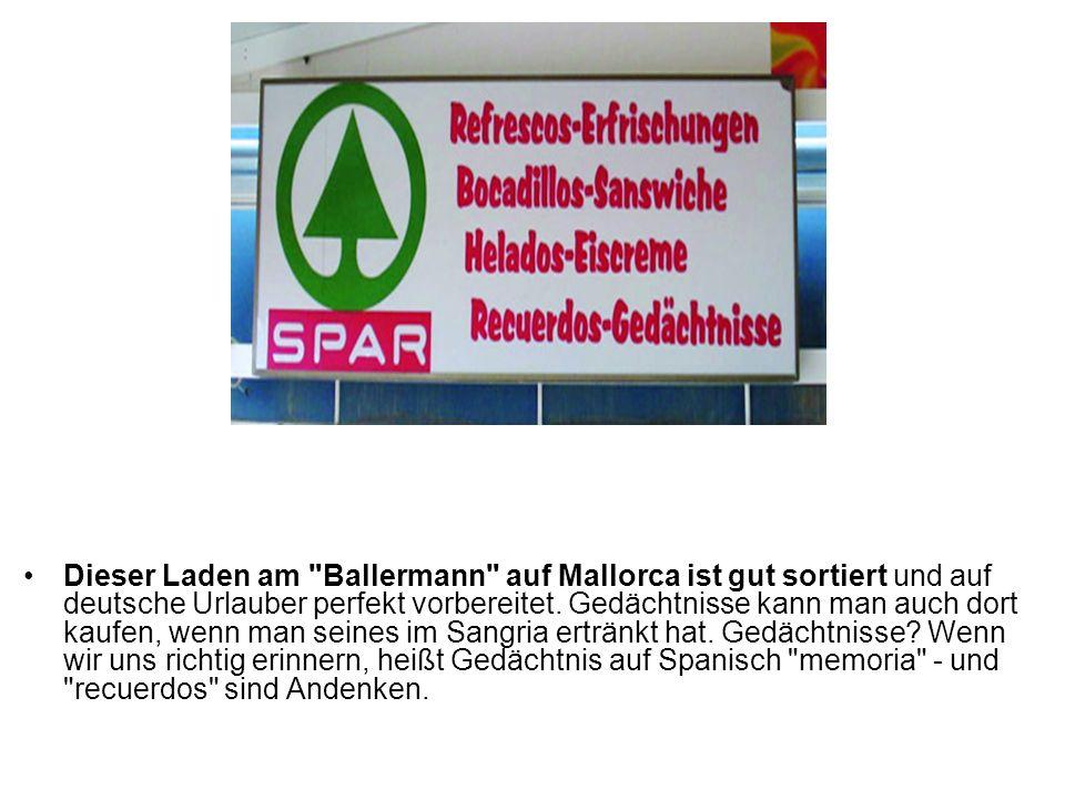 Dieser Laden am Ballermann auf Mallorca ist gut sortiert und auf deutsche Urlauber perfekt vorbereitet.