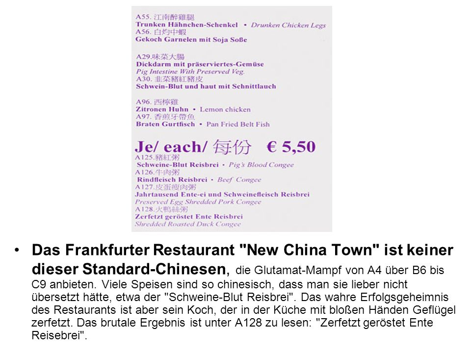 Das Frankfurter Restaurant New China Town ist keiner dieser Standard-Chinesen, die Glutamat-Mampf von A4 über B6 bis C9 anbieten.