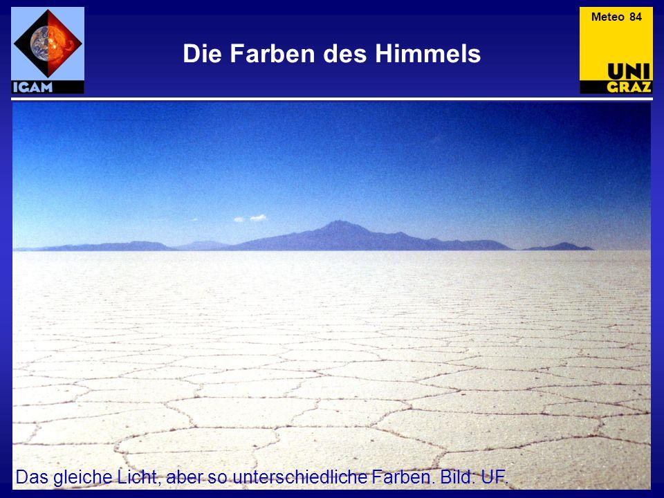 Meteo 84 Die Farben des Himmels Das gleiche Licht, aber so unterschiedliche Farben. Bild: UF.