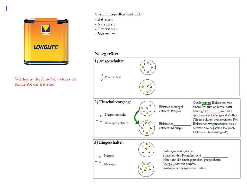 1 Netzgeräte: Spannungsquellen sind z.B.: - Batterien - Netzgeräte