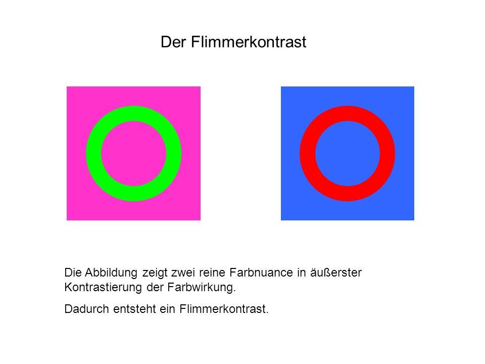 Der Flimmerkontrast Die Abbildung zeigt zwei reine Farbnuance in äußerster Kontrastierung der Farbwirkung.