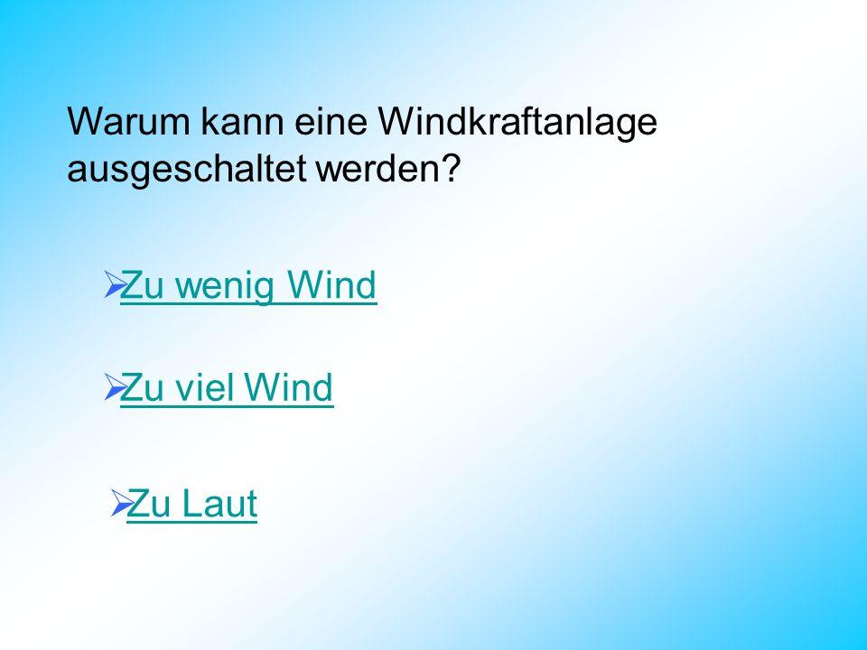 Warum kann eine Windkraftanlage ausgeschaltet werden