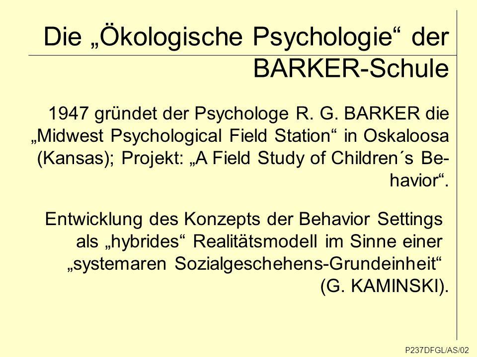 """Die """"Ökologische Psychologie der BARKER-Schule"""