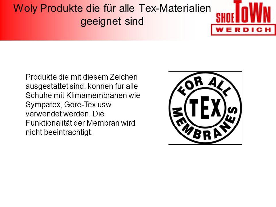 Woly Produkte die für alle Tex-Materialien geeignet sind