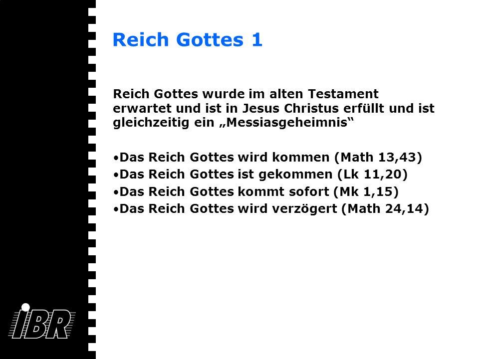 """Reich Gottes 1 Reich Gottes wurde im alten Testament erwartet und ist in Jesus Christus erfüllt und ist gleichzeitig ein """"Messiasgeheimnis"""