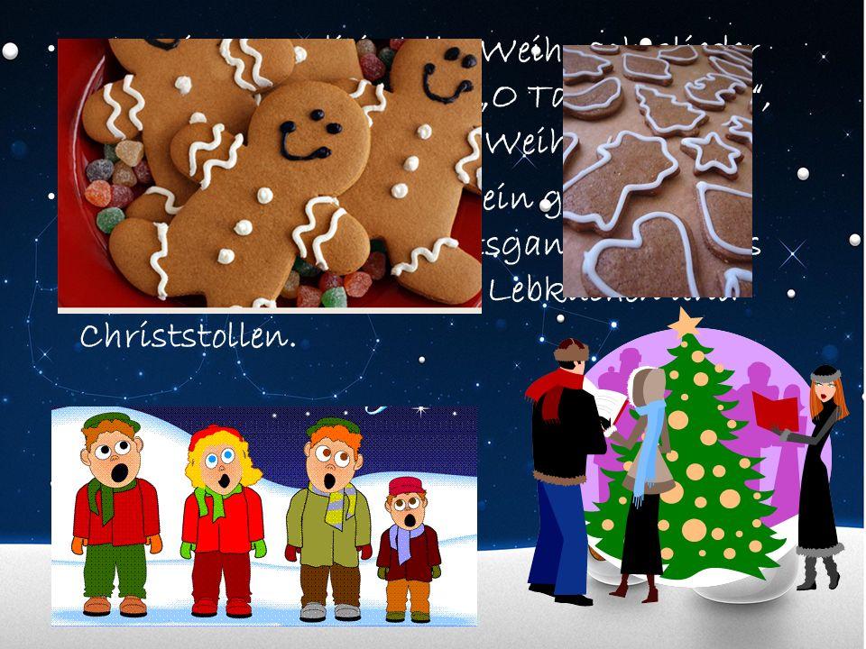 """Man singt traditionelle Weihnachtslieder wie """"Stelle Nachts , und """"O Tannenbaum , und wünscht sich """"Frohe Weihnachten ."""