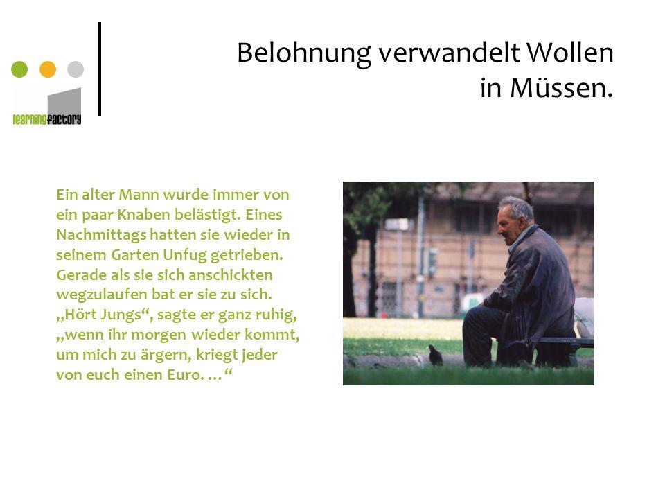 Belohnung verwandelt Wollen in Müssen.