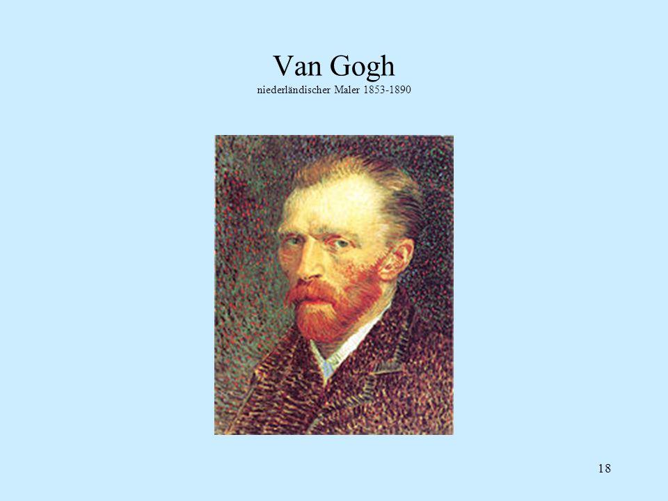 Van Gogh niederländischer Maler 1853-1890