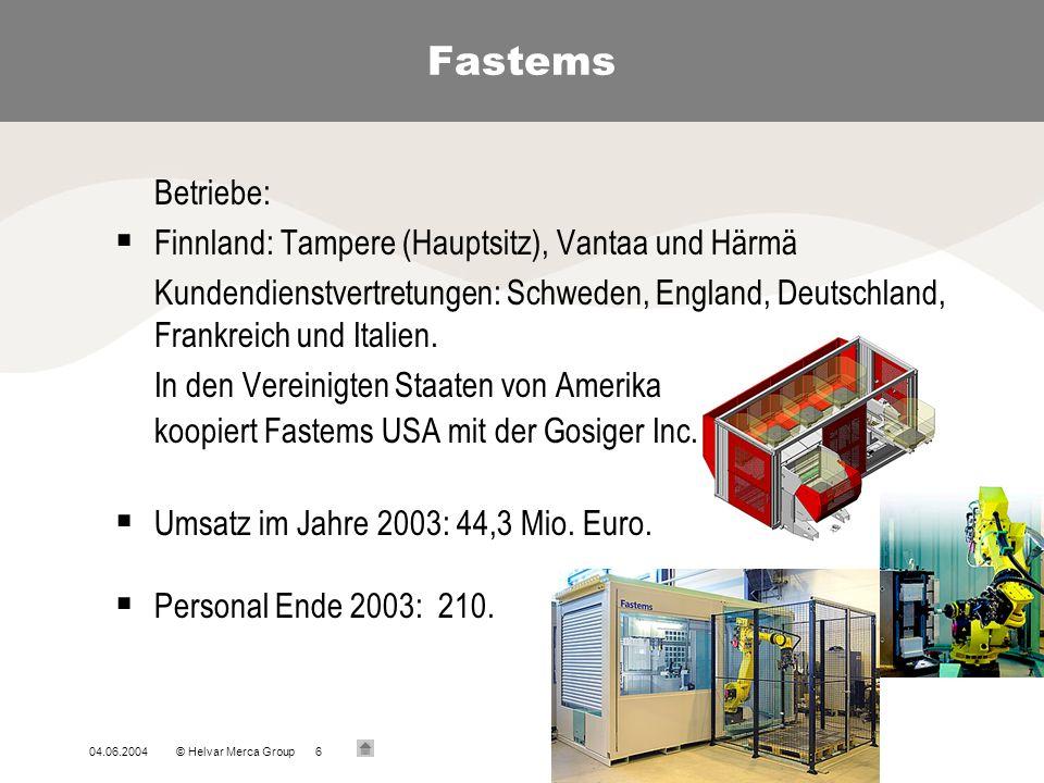 Fastems Betriebe: Finnland: Tampere (Hauptsitz), Vantaa und Härmä