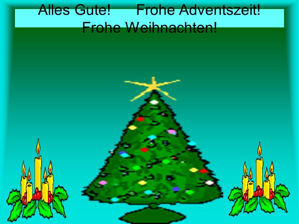 Alles Gute! Frohe Adventszeit! Frohe Weihnachten!