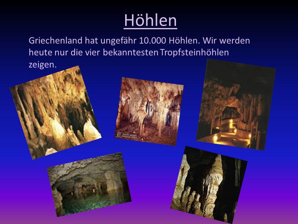 HöhlenGriechenland hat ungefähr 10.000 Höhlen.