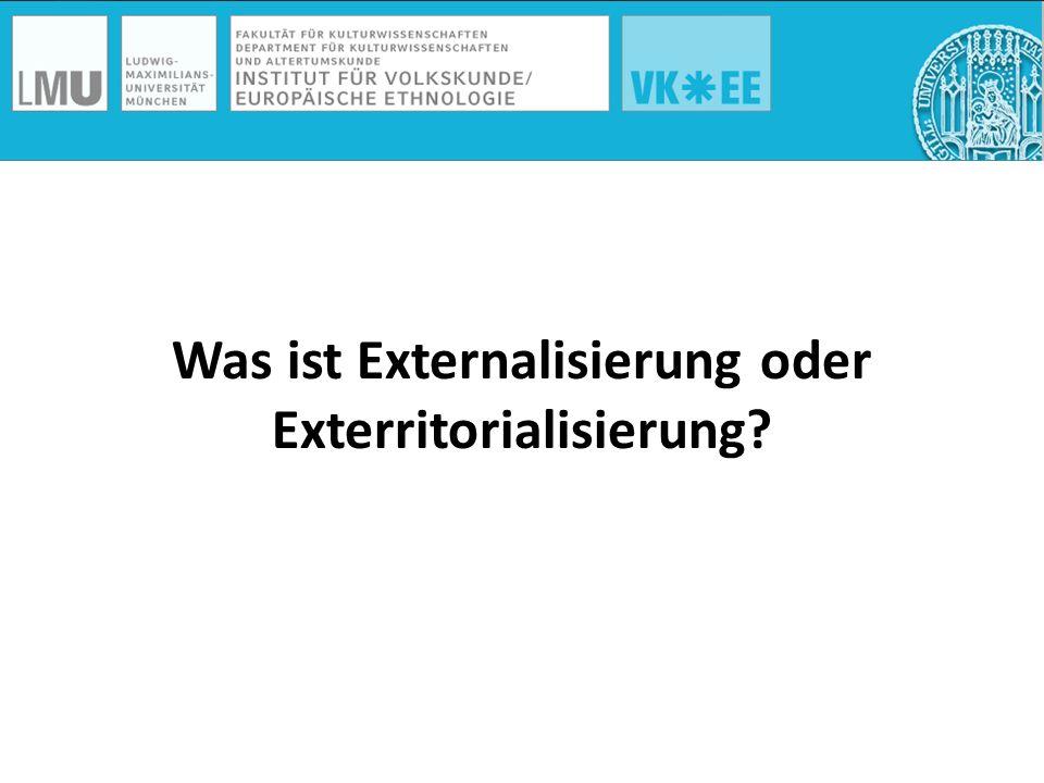 Was ist Externalisierung oder Exterritorialisierung