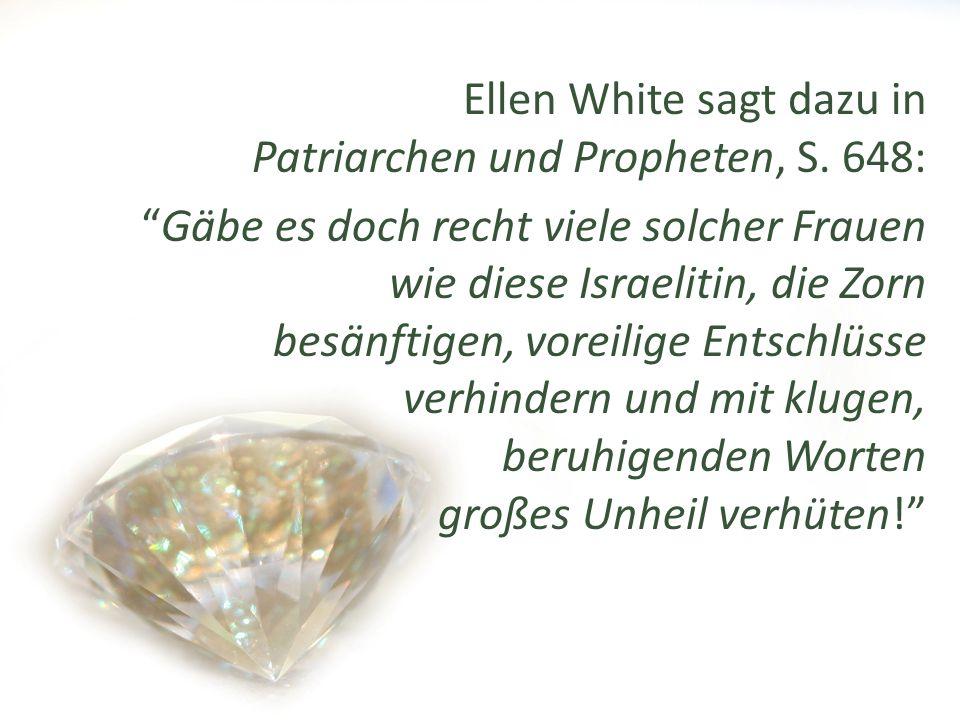 Ellen White sagt dazu in Patriarchen und Propheten, S. 648: