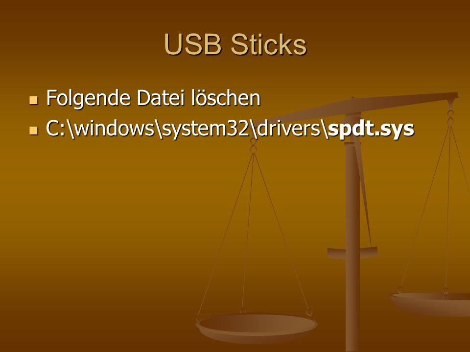 USB Sticks Folgende Datei löschen C:\windows\system32\drivers\spdt.sys