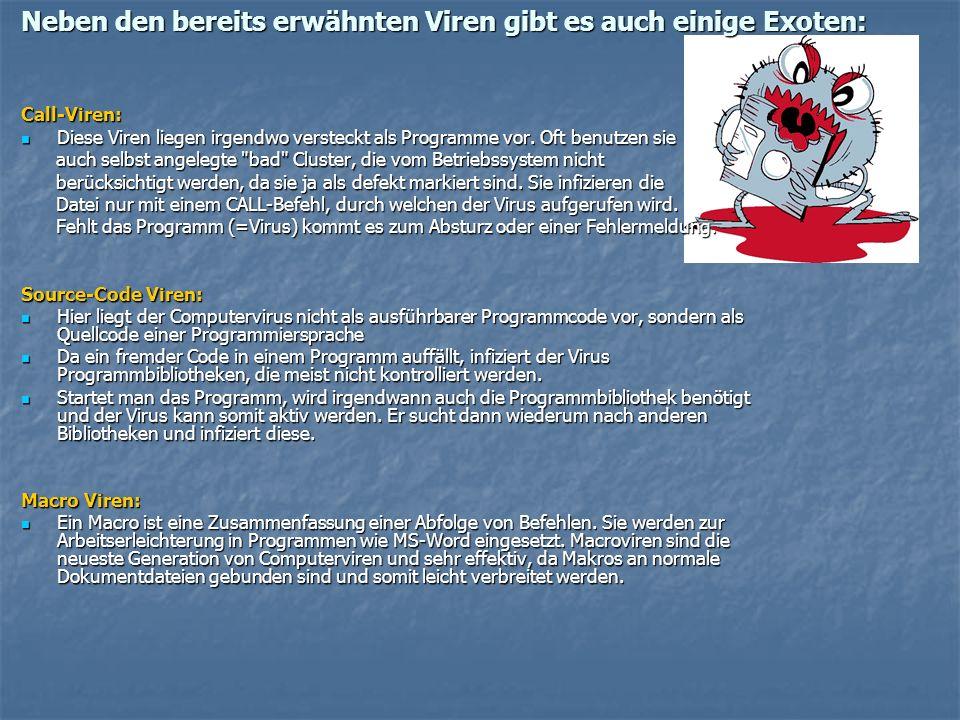 Neben den bereits erwähnten Viren gibt es auch einige Exoten: